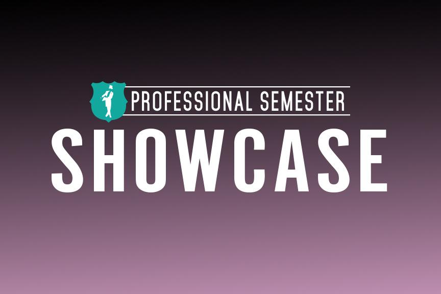 Professional Semester Showcase